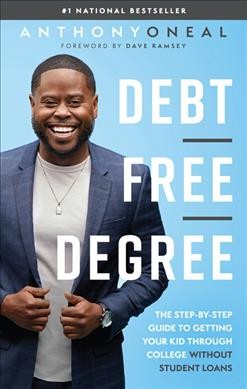 Cover of Debt-Free Degree:  The Step-by-Step guide to Getting Your Kid Through College Without Student Loans