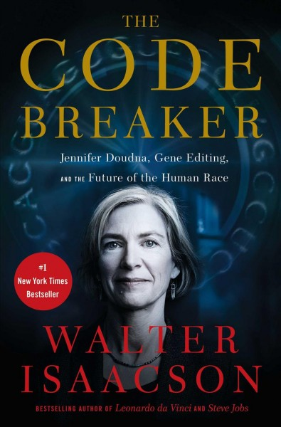 Cover of The Code Breaker: Jennifer Doudna, Gene Editing, and the Future of the Human Race
