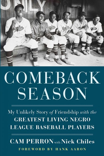 Cover of Comeback Season: My Unlikely Story of Friendship with the Greatest Living Negro League Baseball Players