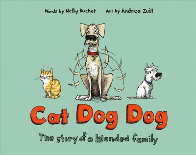 Cover of Cat Dog Dog: The Story of a Blended Family