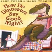 Cover of How Do Dinosaurs Say Good Night?