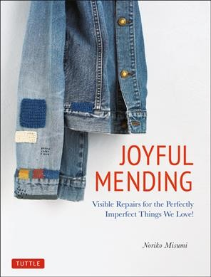 Cover of Joyful Mending: Visible Repairs for the Perfectly Imperfect Things We Love!