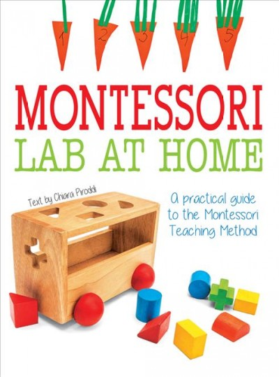 Cover of Montessori Lab at Home: A Practical Guide to the Montessori Teaching Method