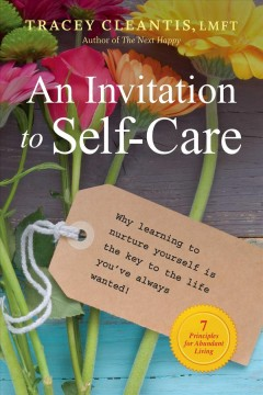 Cover of An Invitation to Self-care: Why learning to nurture yourself is the key to the life you've always wanted