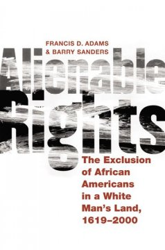 Cover of Alienable Rights: The Exclusion of African Americans in a White Man's Land 1619-2000