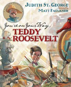 Cover of You're On Your Way, Teddy Roosevelt!