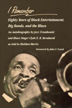 Cover of I Remember: Eighty Years of Black Entertainment, Big Bands, and the Blues: An Autobiography