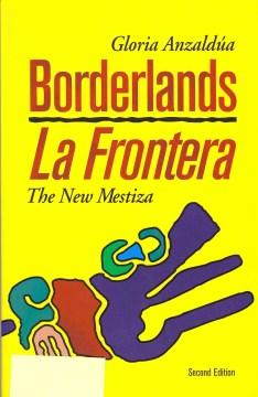 Cover of Borderlands/La Frontera: The New Mestiza