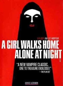 Cover of A Girl Walks Home Alone at Night (Iranian, 2014)