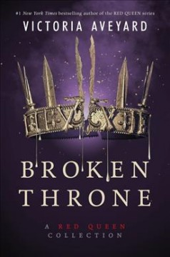 Cover of Broken Throne: A Red Queen Collection