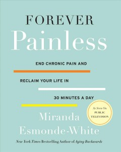 Cover of Forever painless: End chronic pain and reclaim your life in 30 minutes a day