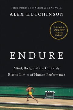 Cover of Endure: Mind, body and the curiously elastic limits of human performance