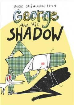 Cover of George and His Shadow