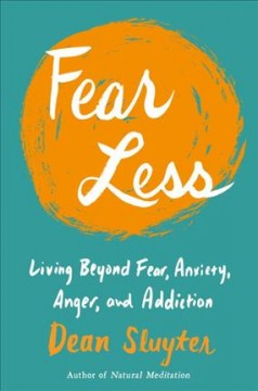 Cover of Fear Less: Living beyond fear, anxiety, anger, and addiction
