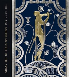 Cover of The Jazz Age: American Style in the 1920s
