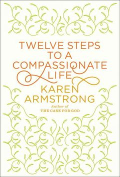 Cover of Twelve Steps to a Compassionate Life