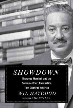 Cover of Showdown: Thurgood Marshall and the Supreme Court Nomination that Changed America