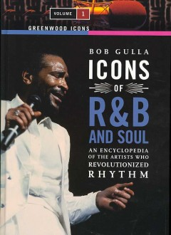 Cover of Icons of R&B and Soul:  An Encyclopedia of the Artists Who Revolutionized Rhythm
