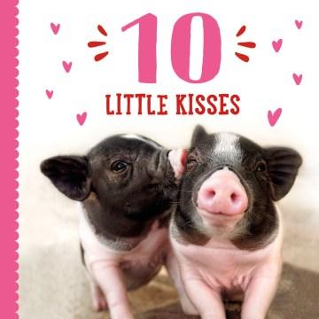 Cover of 10 Little Kisses