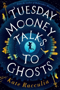 Cover of Tuesday Mooney Talks to Ghosts