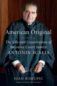 Cover of American Original: The life and constitution of Supreme Court justice Antonin Scalia
