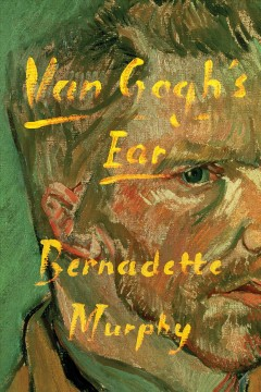 Cover of Van Gogh's ear : the true story