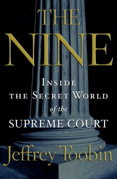 Cover of The Nine: inside the secret world of the Supreme Court