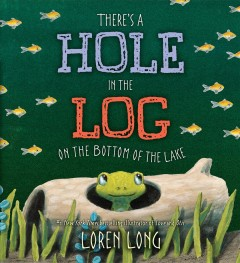 Cover of There's a Hole in the Log on the Bottom of the Lake