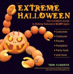 Cover of Extreme Halloween: the Ultimate Guide to Making Halloween Scary Again
