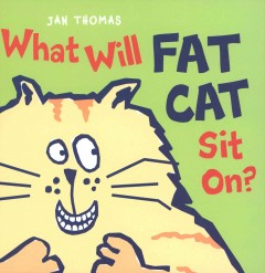 Cover of What Will Fat Cat Sit On?