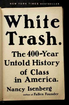Cover of White Trash: The 400-Year Untold History of Class in America
