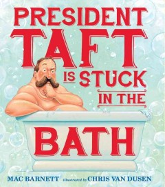 Cover of President Taft is Stuck in the Bath