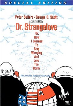 Cover of Dr Strangelove, or How I Learned to Stop Worrying and Love the Bomb