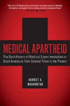 Cover of Medical Apartheid: The Dark History of Medical Experimentation on Black Americans from Colonial Times to the Present