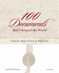 Cover of 100 documents that changed the world : from the magna carta to wikileaks