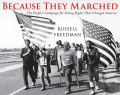Cover of Because they marched: the people's campaign for voting rights that changed America