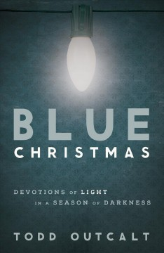 Cover of Blue Christmas: Devotions of light in a season of darkness