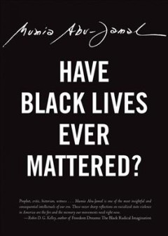 Cover of Have Black Lives Ever Mattered?