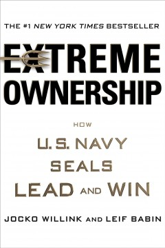 Cover of Extreme Ownership: How U.S. Navy SEALs Lead and Win