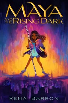 Cover of Maya and the Rising Dark