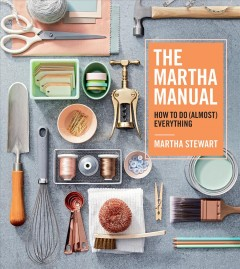 Cover of The Martha Manual: How to do (almost) everything