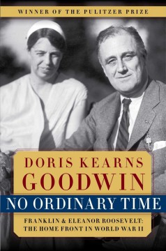 Cover of No Ordinary Time: Franklin and Eleanor Roosevelt - The Home Front in World War II