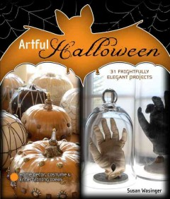 Cover of Artful Halloween: 31 Frightfully Elegant Projects