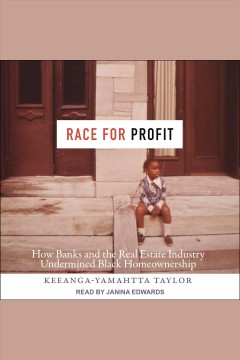 Cover of Race for Profit: How Banks and the Real Estate Industry Undermined Black Homeownership