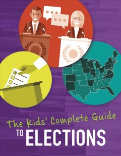 Cover of The kids' Complete Guide to Elections