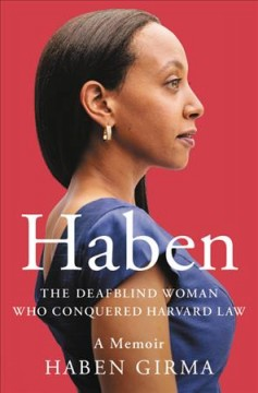 Cover of Haben: The Deafblind Woman Who Conquered Harvard Law