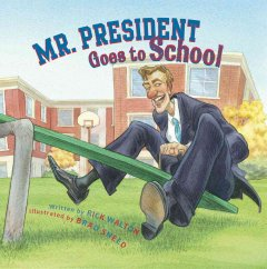 Cover of Mr President Goes to School
