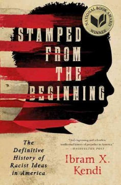 Cover of Stamped From the Beginning: The Definitive History of Racist Ideas in America