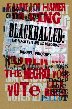 Cover of Blackballed: The Black Vote and US Democracy