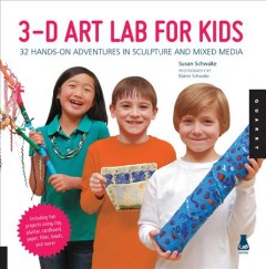 Cover of 3-D Art Lab for Kids: 32 Hands-on Adventures in Sculpture and Mixed Media